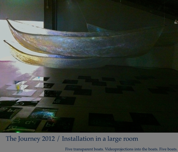 The Journey 2012 / Installation in a semidark space